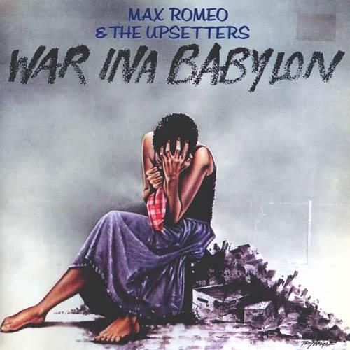 album-cover1976-max_romeo__the_upsetters_-_war_ina_babylon