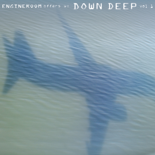 Engineroom Offers U: Down Deep Vol 1