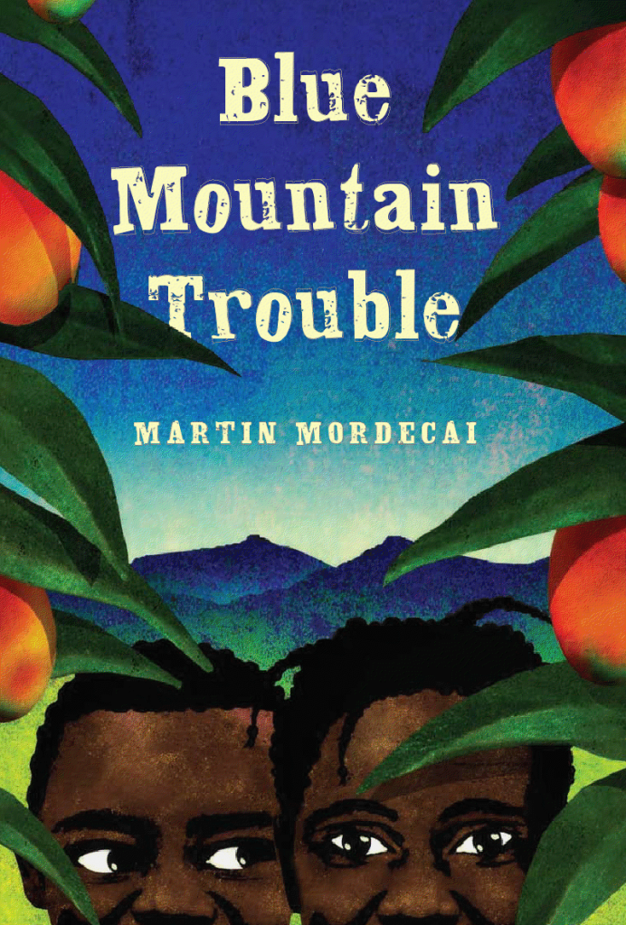 Blue Mountain Trouble by Martin Mordecai